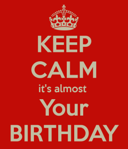 keep-calm-it-s-almost-your-birthday-3
